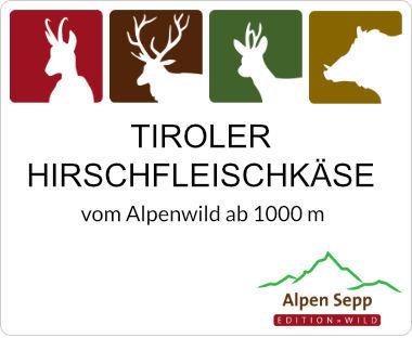 Tiroler Hirschfleischkäse vom Alpenwild